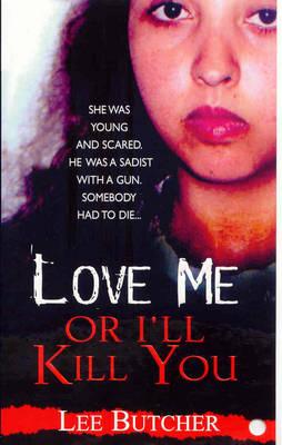 Love Me Or I'll Kill You (Paperback)
