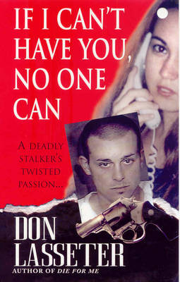If I Can't Have You, No One Can (Paperback)