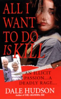 All I Want To Do Is Kill (Paperback)