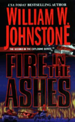 Fire in the Ashes - Explosive (Paperback)