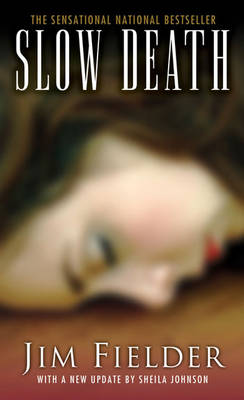 Slow Death: The Sickest Serial Slayer to Stalk the Southwest (Paperback)
