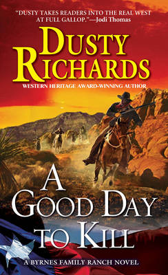 A Good Day To Kill A Byrnes Family Ranch Western, A (Paperback)