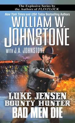 Luke Jensen, Bounty Hunter Bad Men Die (Paperback)