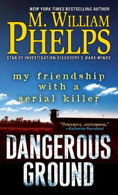 Dangerous Ground: My Friendship with a Serial Killer (Paperback)