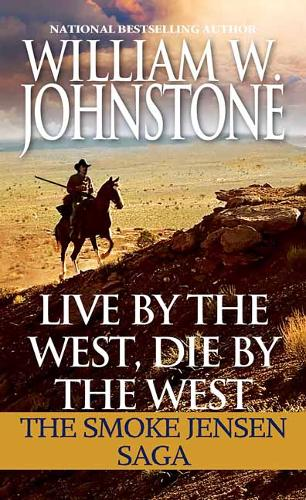Live by the West, Die by the West: The Smoke Jensen Saga - Mountain Man (Paperback)