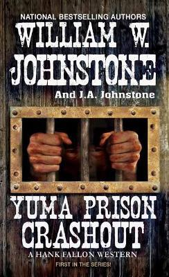 Yuma Prison Crashout - A Hank Fallon Western (Paperback)