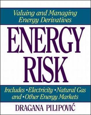 Energy Risk: Valuing and Managing Energy Derivatives (Hardback)