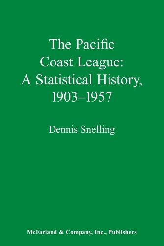 The Pacific Coast League: A Statistical History, 1903-57 (Paperback)