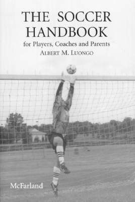 The Soccer Handbook for Players, Coaches and Parents (Paperback)