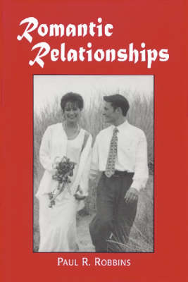 Romantic Relationships: A Psychologist Answers Frequently Asked Questions (Paperback)