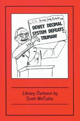 Dewey Decimal System Defeats Truman!: Library Cartoons (Paperback)