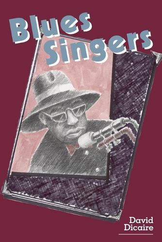Blues Singers: Biographies of 50 Legendary Artists of the Early 20th Century (Paperback)