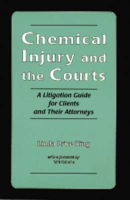 Chemical Injury and the Courts: A Litigation Guide for Clients and Their Attorneys (Paperback)
