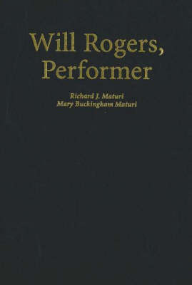 Will Rogers, Performer: An Illustrated Biography with Filmography (Hardback)