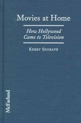 Movies at Home: How Hollywood Came to Television (Hardback)