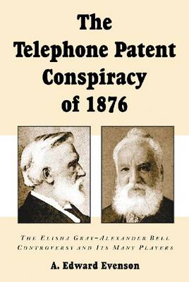 Telephone Patent Conspiracy Of 1876 (Paperback)
