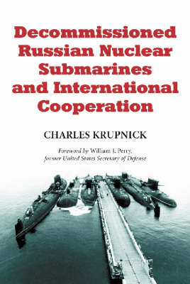 Decommissioned Russian Nuclear Submarines & Intern (Paperback)