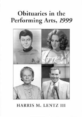 Obituaries in the Performing Arts: Film, Television, Radio, Theatre, Dance, Music, Cartoons and Pop Culture (Hardback)