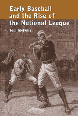 Early Baseball and the Rise of the National League (Paperback)
