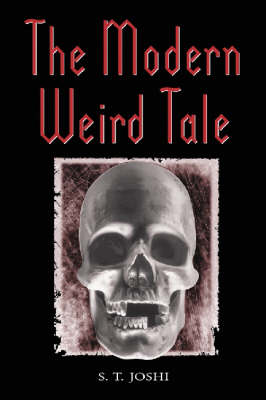The Modern Weird Tale: A Critique of Horror Fiction (Paperback)