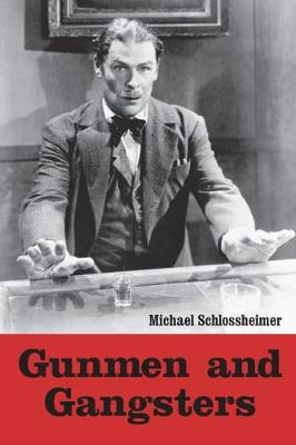 Gunmen and Gangsters: Profiles of Nine Actors Who Portrayed Memorable Screen Tough Guys (Paperback)