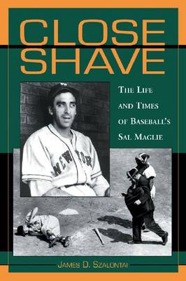 Close Shave: The Life and Times of Baseball's Sal Maglie (Paperback)