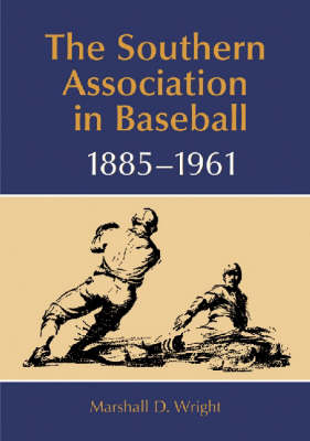 The Southern Association in Baseball, 1885-1961 (Paperback)