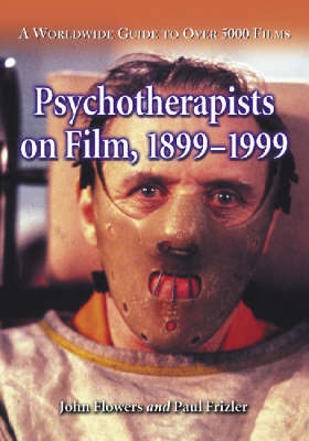 Psychotherapists on Film, 1899 through 1999 v. 1 & 2: A Worldwide Guide to over 5000 Films (Hardback)