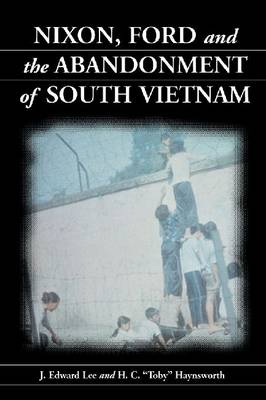 Nixon, Ford and the Abandonment of South Vietnam (Paperback)