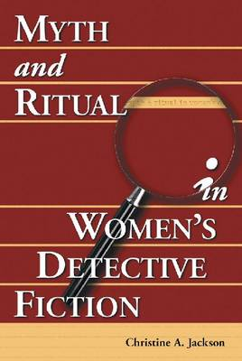 Myth and Ritual in Women's Detective Fiction (Paperback)