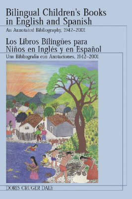Bilingual Children's Books in English and Spanish: An Annotated Bibliography, 1942 Through 2001 (Paperback)