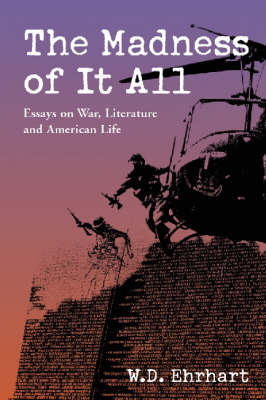 The Madness of it All: Essays on War, Literature and American Life (Paperback)