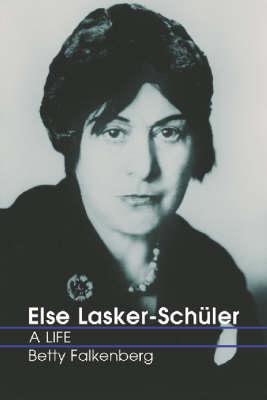 Else Lasker-Schuler: A Life (Paperback)