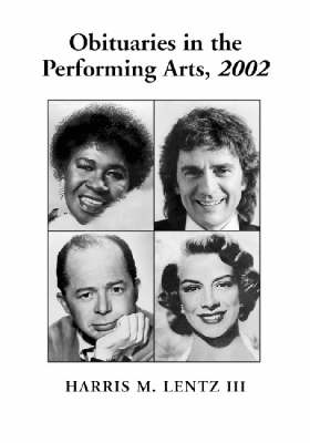 Obituaries in the Performing Arts: Film, Television, Radio, Theatre, Dance, Music, Cartoons and Pop Culture (Paperback)