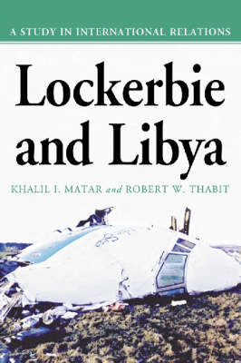 Lockerbie and Libya: A Study in International Relations (Paperback)