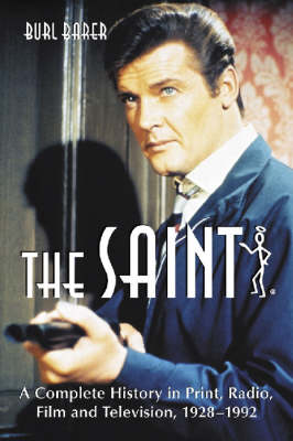 """The """"""""Saint: A Complete History in Print, Radio, Film and Television of Leslie Charteris' Robin Hood of Modern Crime, Simon Templar, 1928-1992 (Paperback)"""