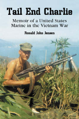 Tail End Charlie: Memoir of a United States Marine in the Vietnam War (Paperback)