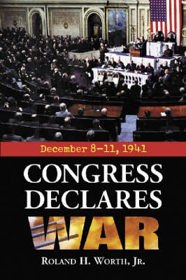 Congress Declares War: December 8-11, 1941 (Paperback)