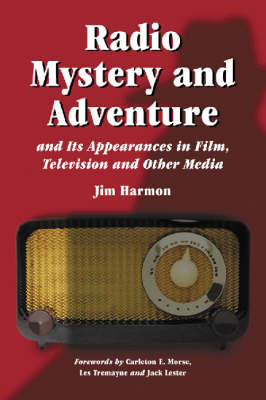 Radio Mystery and Adventure and Its Appearances in Film, Television and Other Media (Paperback)