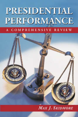 Presidential Performance: A Comprehensive Review (Paperback)