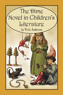 The Dime Novel in Children's Literature (Paperback)