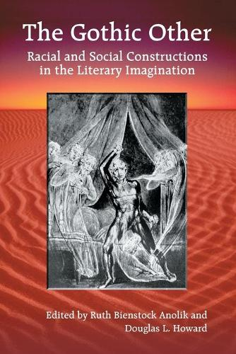 The Gothic Other: Racial and Social Constructions in the Literary Imagination (Paperback)