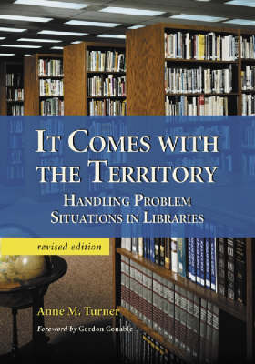 It Comes with the Territory: Handling Problem Situations in Libraries (Paperback)