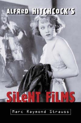 Alfred Hitchcock's Silent Films (Paperback)