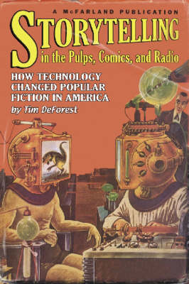 Storytelling in the Pulps, Comics, and Radio: How Technology Changed America (Paperback)