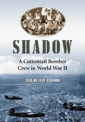 Shadow: A Cottontail Bomber Crew in World War II (Hardback)