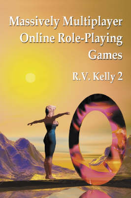 Massively Multiplayer Online Role-Playing Games: The People, the Addiction and the Playing Experience (Paperback)