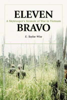 Eleven Bravo: A Skytrooper's Memoir of War in Vietnam (Paperback)