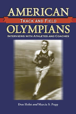 American Track and Field Olympians: Interviews with Athletes and Coaches (Paperback)