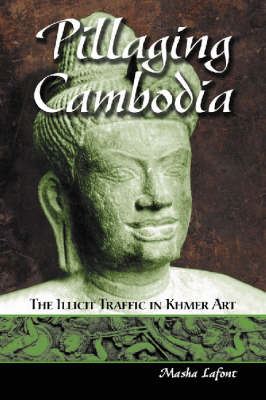 Pillaging Cambodia: The Illicit Traffic in Khmer Art (Paperback)